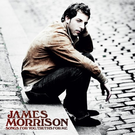 James Morrison Songs For You Truth For Me Front Songs For You Truths For Me