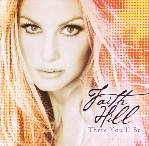 Youll Faith Hill There You Ll Be