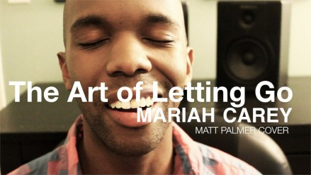 Mariah Carey The Art Of Letting Go Matt Palmer Cover Music